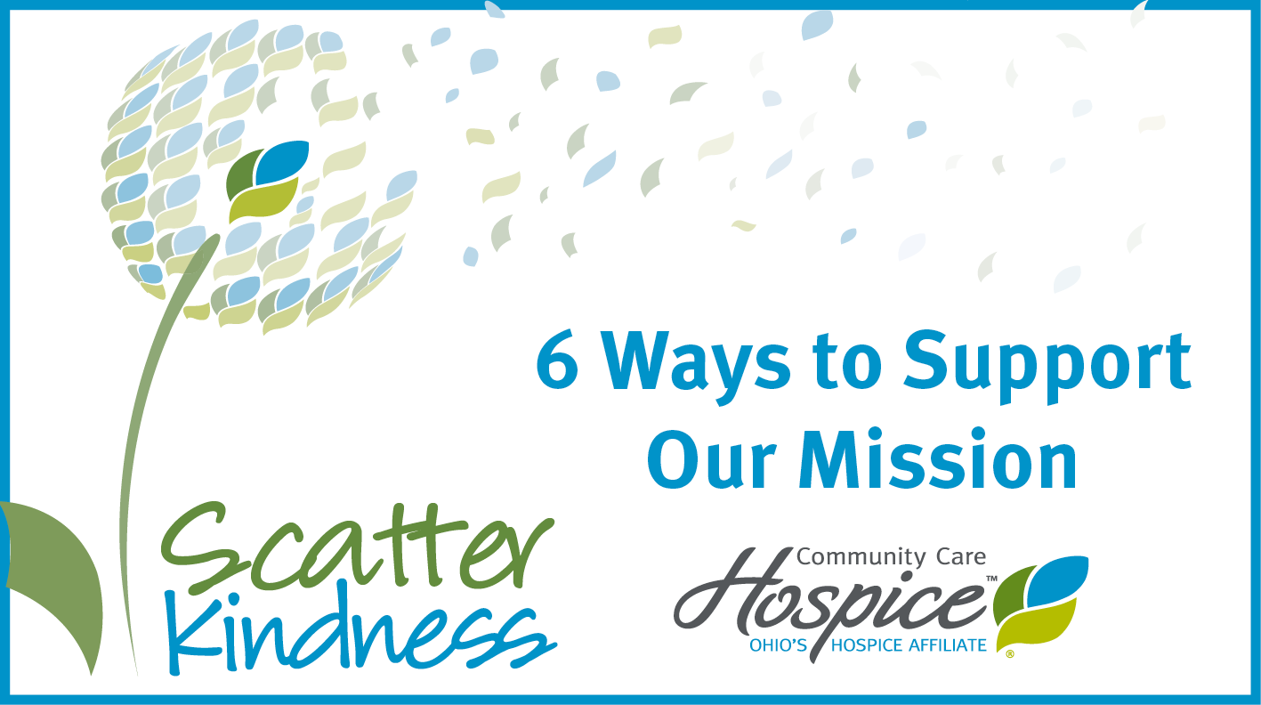 6 Ways To Support The Mission Of Community Care Hospice
